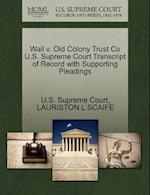Wall V. Old Colony Trust Co U.S. Supreme Court Transcript of Record with Supporting Pleadings af Lauriston L. Scaife