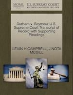Durham V. Seymour U.S. Supreme Court Transcript of Record with Supporting Pleadings af Levin H. Campbell, J. Nota McGill