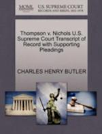 Thompson V. Nichols U.S. Supreme Court Transcript of Record with Supporting Pleadings af Charles Henry Butler