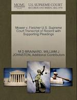 Mower V. Fletcher U.S. Supreme Court Transcript of Record with Supporting Pleadings af M. D. Brainard, Additional Contributors, William J. Johnston