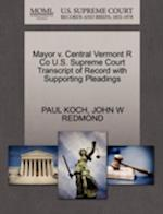 Mayor V. Central Vermont R Co U.S. Supreme Court Transcript of Record with Supporting Pleadings