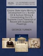 Empire State-Idaho Mining & Development Co V. Bunker Hill & Sullivan Mining & Concentrating Co U.S. Supreme Court Transcript of Record with Supporting