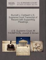 Burnett V. Caldwell U.S. Supreme Court Transcript of Record with Supporting Pleadings af M. Thompson, Joseph E. Brown