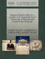 Wagner Electric Mfg Co v. Lyndon U.S. Supreme Court Transcript of Record with Supporting Pleadings af Albert Blair, Lawrence C Kingsland