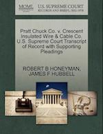 Pratt Chuck Co. V. Crescent Insulated Wire & Cable Co. U.S. Supreme Court Transcript of Record with Supporting Pleadings