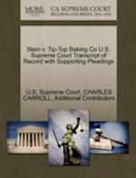 Stein V. Tip-Top Baking Co U.S. Supreme Court Transcript of Record with Supporting Pleadings af Charles Carroll, Additional Contributors