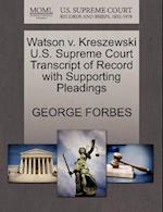 Watson V. Kreszewski U.S. Supreme Court Transcript of Record with Supporting Pleadings
