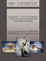 Chapman V. U S U.S. Supreme Court Transcript of Record with Supporting Pleadings af Sanford Robinson