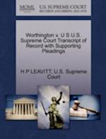 Worthington V. U S U.S. Supreme Court Transcript of Record with Supporting Pleadings