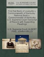 First Nat Bank of Louisville v. Commonwealth of Kentucky : National Bank v. Commonwealth of Kentucky U.S. Supreme Court Transcript of Record with Supp af John A Wills, Albert Pike