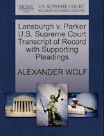 Lansburgh V. Parker U.S. Supreme Court Transcript of Record with Supporting Pleadings af Alexander Wolf