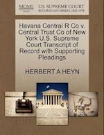 Havana Central R Co V. Central Trust Co of New York U.S. Supreme Court Transcript of Record with Supporting Pleadings