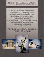 Union Solvents Corporation, Petitioner, V. Guaranty Trust Company of New York, the Butacet Corporation and Commercial Solvents Corporation. U.S. Supre