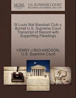 St Louis Nat Baseball Club V. Burnet U.S. Supreme Court Transcript of Record with Supporting Pleadings