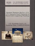 Bankers' Reserve Life Co V. U S U.S. Supreme Court Transcript of Record with Supporting Pleadings af Charles Kerr