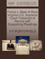Frantz V. State of West Virginia U.S. Supreme Court Transcript of Record with Supporting Pleadings