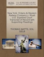 New York, Ontario & Western Railway Company V. Wyatt U.S. Supreme Court Transcript of Record with Supporting Pleadings af Sol Gelb, Thomas Watts