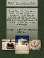 Irving Trust Co., Trustee in Bankruptcy of Broomhall, Killough & Co. V. Bank of America National Association U.S. Supreme Court Transcript of Record w af Moses Cohen, Robert C. Morris