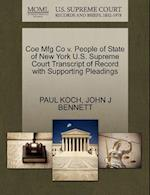 Coe Mfg Co V. People of State of New York U.S. Supreme Court Transcript of Record with Supporting Pleadings