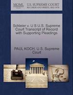 Schleier V. U S U.S. Supreme Court Transcript of Record with Supporting Pleadings