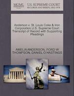Anderson V. St. Louis Coke & Iron Corporation U.S. Supreme Court Transcript of Record with Supporting Pleadings af Daniel O. Hastings, Amelia Anderson, Ford W. Thompson