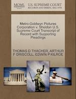 Metro-Goldwyn Pictures Corporation V. Sheldon U.S. Supreme Court Transcript of Record with Supporting Pleadings af Thomas D. Thacher, Edwin P. Kilroe, Arthur F. Driscoll