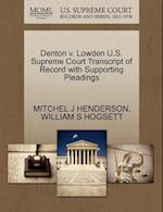 Denton V. Lowden U.S. Supreme Court Transcript of Record with Supporting Pleadings