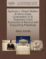 Spencer V. Hiram Walker & Sons Grain Corporation U.S. Supreme Court Transcript of Record with Supporting Pleadings af Max Kahn