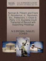 Norman B. Pitcairn and Frank C. Nicodemus, JR., Receivers, Etc., Petitioners, V. Oliver S. Perry. U.S. Supreme Court Transcript of Record with Support