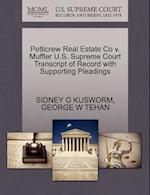 Petticrew Real Estate Co V. Muffler U.S. Supreme Court Transcript of Record with Supporting Pleadings