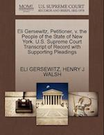 Eli Gersewitz, Petitioner, V. the People of the State of New York. U.S. Supreme Court Transcript of Record with Supporting Pleadings