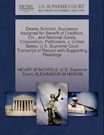 Dewey Schmoll, Successor Assignee for Benefit of Creditors, Etc., and National Surety Corporation, Petitioners, V. United States. U.S. Supreme Court T
