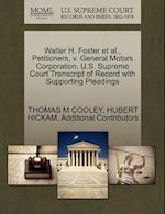 Walter H. Foster et al., Petitioners, V. General Motors Corporation. U.S. Supreme Court Transcript of Record with Supporting Pleadings