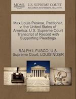 Max Louis Peskoe, Petitioner, V. the United States of America. U.S. Supreme Court Transcript of Record with Supporting Pleadings af Louis Nizer, Ralph L. Fusco