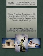 Walter E. Allen, Appellant, V. M. Lucille Allen. U.S. Supreme Court Transcript of Record with Supporting Pleadings