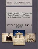 Tucker V. Cutler U.S. Supreme Court Transcript of Record with Supporting Pleadings