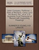 Valier Company, Petitioner, V. State of Montana, Carey Land ACT Board, Etc., et al. U.S. Supreme Court Transcript of Record with Supporting Pleadings