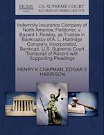 Indemnity Insurance Company of North America, Petitioner, V. Bayard I. Reisley, as Trustee in Bankruptcy of A. L. Hartridge Company, Incorporated, Ban