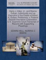 Harry J. Alker, JR., and Mamie Duban, Individually and as Executrix of the Estate of Alfred A. Duban, Petitioners, V. Federal Deposit Insurance Corpor af Edwin Hall, Norris C. Bakke