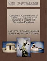 Campbell V. Commissioner of Patents U.S. Supreme Court Transcript of Record with Supporting Pleadings af Harvey L. Lechner, Simon E. Sobeloff, Edward H. Davis