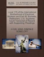 Local 175 of the International Brotherhood of Electrical Workers and Earl W. Burnette, Petitioners, U.S. Supreme Court Transcript of Record with Suppo