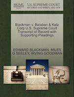 Blackman V. Balaban & Katz Corp U.S. Supreme Court Transcript of Record with Supporting Pleadings af Irving Goodman, Miles G. Seeley, Edward Blackman