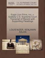 Eagle Lion Films, Inc. V. Szekely U.S. Supreme Court Transcript of Record with Supporting Pleadings