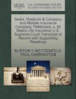 Sears, Roebuck & Company and Allstate Insurance Company, Petitioners, v. All States Life Insurance U.S. Supreme Court Transcript of Record with Suppor af Burton Y Weitzenfeld, Paul Carrington