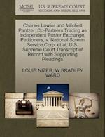 Charles Lawlor and Mitchell Pantzer, Co-Partners Trading as Independent Poster Exchange, Petitioners, V. National Screen Service Corp. et al. U.S. Sup af W. Bradley Ward, Louis Nizer