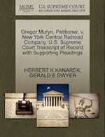 Gregor Muryn, Petitioner, V. New York Central Railroad Company. U.S. Supreme Court Transcript of Record with Supporting Pleadings