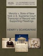 Merolla V. State of New York U.S. Supreme Court Transcript of Record with Supporting Pleadings
