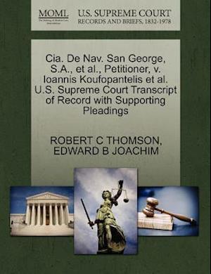 CIA. de Nav. San George, S.A., et al., Petitioner, V. Ioannis Koufopantelis et al. U.S. Supreme Court Transcript of Record with Supporting Pleadings