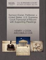 Samson Eisner, Petitioner, V. United States. U.S. Supreme Court Transcript of Record with Supporting Pleadings