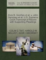 Alvis B. Voorhes et al. V. John Dempsey et al. U.S. Supreme Court Transcript of Record with Supporting Pleadings af Harold M. Mulvey, Igor I. Sikorsky, Colin C. Tait